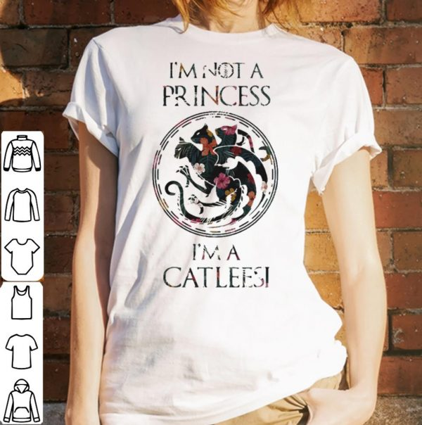 I'm not a princess I'm a catleesi Game of Thrones shirt