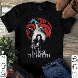 Jon Snow I chose the North Game of Thrones shirt