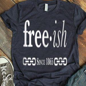 Black Pride Hashtag Free-ish Since 1865 Shirt