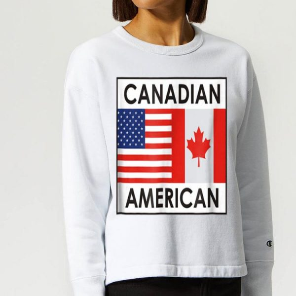 Canada America Flags Special For Canadian Americans shirt