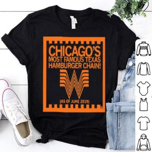 Chicago's Whatabugger Chicago's Most Famous Texas Hamburger Chain shirt