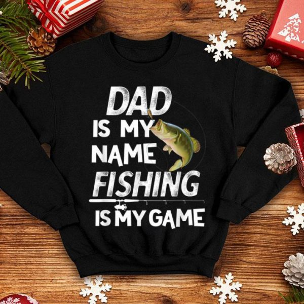 Dad is my Name Fishing in my Game Fathers Day shirt