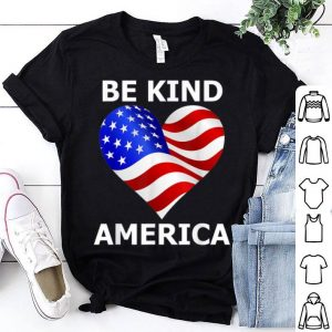 Fourth Of July American Flag Be Kind shirt