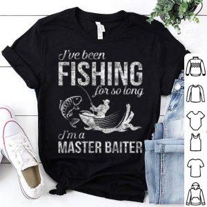 I've Been Fishing For So Long I'm A Master Baiter Shirt