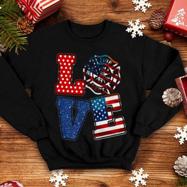 Love Firefighter American Flag For 4th Of July Day shirt