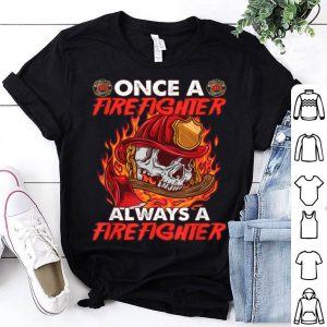 Mens Once A Firefighter Always A Firefighter Fathers Day Shirt