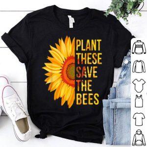 Plant These Save The Bees Sunflower Gardener Gardening shirt