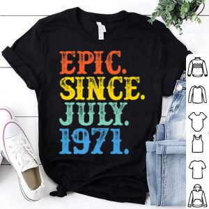 Vintage Epic Since July 1971 Birth Year Born Legendary Gifts Premium Shirt