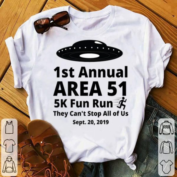 Area 51 5k Fun Run Alien UFO They Cant Stop All Of Us Premium shirt