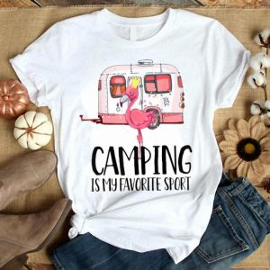 Camping Is My Favorite Sport Flamingo Camping Lover shirt