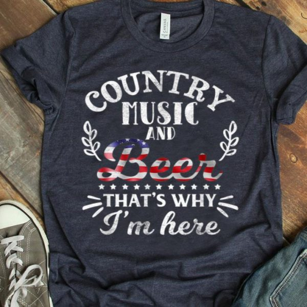 Country Music And Beer That's Why I'm Music Lover shirt