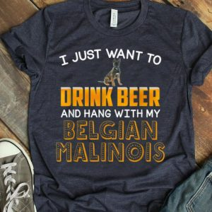 Drink Beer Hang With My Belgian Malinois Dad Mom Beer Day shirt