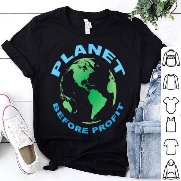 Earth Day Planet Over Profit Sustainability shirt