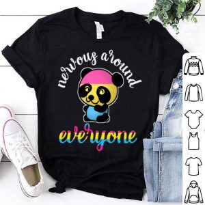 Funny Pansexual Panda - Nervous Around Everyone shirt