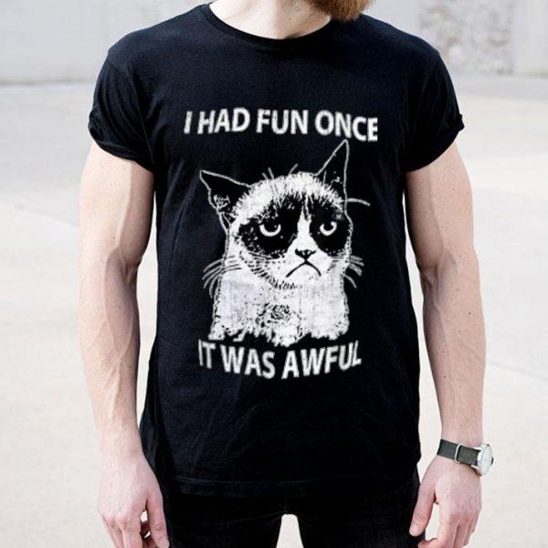 Grumpy Cats I Had Fun Once It Was Awful shirt
