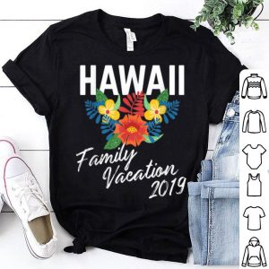 Hawaii Family Vacation 2019 With Tropical Flowers For Group shirt