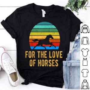 Horse Slogan Farm Farmer For The Love Of Horses shirt