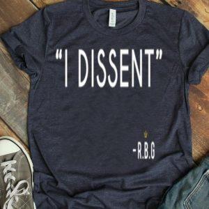 I Dissent RBG Ruth Bader Ginsburg Funny shirt