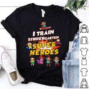 I Train Kindergarten Super Heroes shirt