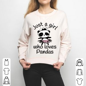 Just A Girl Who Loves Dancing Panda Bears shirt