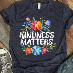 Kindness Matters Positive Floral Mom Teacher shirt