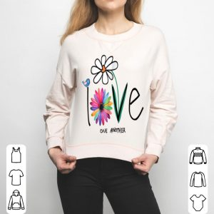 Love One Another Bird Daisy Flower Peace shirt