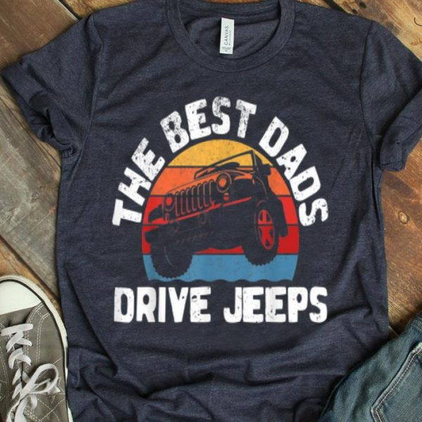 Mens The Best Dads Drive Jeeps Great Father's Day shirt