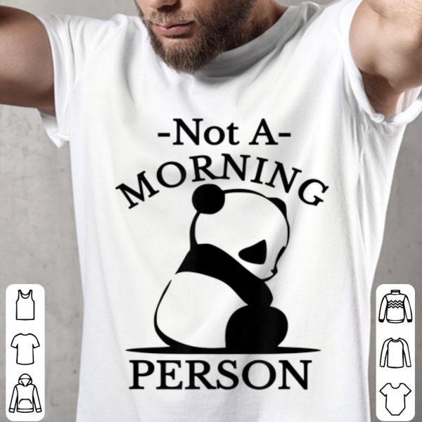 Not A Morning Person Panda shirt