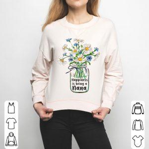 Women Happiness Is Being Nana Life Flower Art shirt