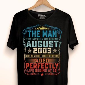 16th Birthday August 2003 Man Myth Legends shirt