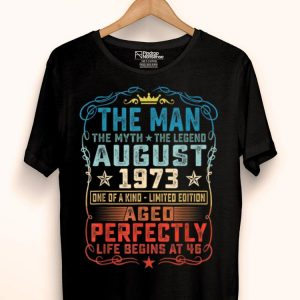 46th Birthday August 1973 Man Myth Legends shirt