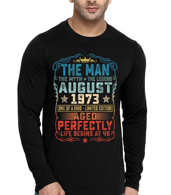 46th Birthday August 1973 Man Myth Legends shirt