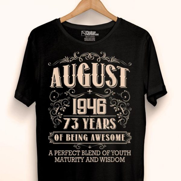 73rd Birthday August 1946 73 Years Old Awesome shirt