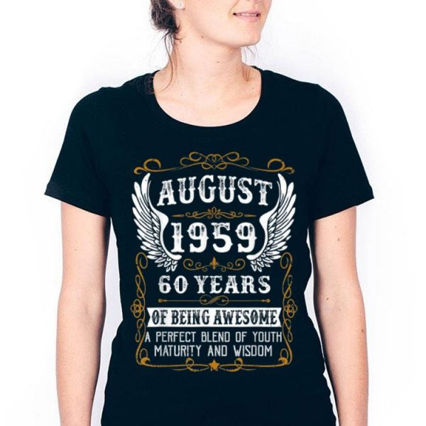 August 1959 60th Bday 60 Years Old shirt