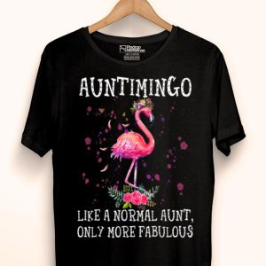 Auntimingo - Like A Normal Aunt Only More Fabulous shirt