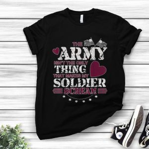 Awesome The Army Isn't The Only Thing That Makes My Soldier Scream American Flag shirt