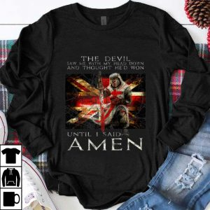 Awesome The Devil Saw Me With My Head Down And Thought He'd Won shirt