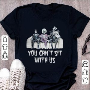 Awesome You Can't Sit With Us Halloween Movie Beetlejuice Edward Jack shirt