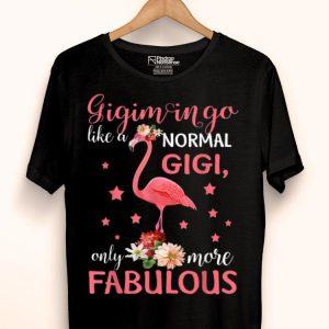 Gigimingo Like A Normal Gigi Flamingo Mothers shirt
