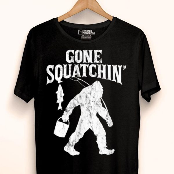 Gone Squatchin' Bigfoot With A Fishing Pole And Bucket shirt