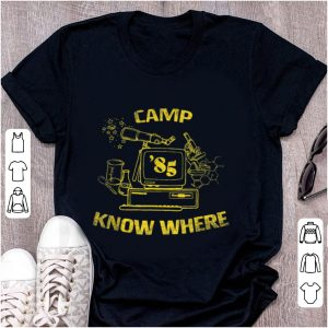 Hot Camp Know Where 85 shirt