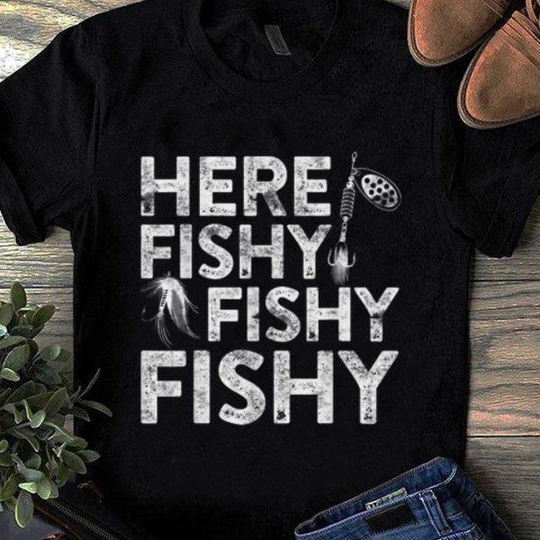 Hot Here Fishy Fishy Fishy Fisherman shirt