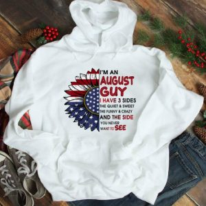 Hot I'm A August Guy I Have 3 Sides The Quiet And Sweet Sunflower American Flag shirt