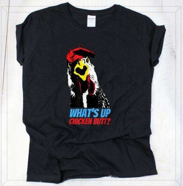 Hot What's Up Chicken Butt shirt