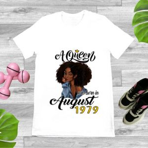 Nice A Queen Was Born In August 1979 shirt