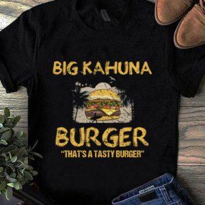 Nice Big Kahuna Burger That's A Tasty Burger Hawaii shirt