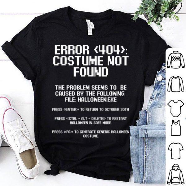 Nice Halloween Error 404 Costume Not Found Apparel, Funny Geeky shirt