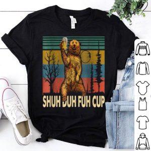 Nice Vintage Funny Bear Drinking Beer - Shuh Duh Fuh Cup shirt