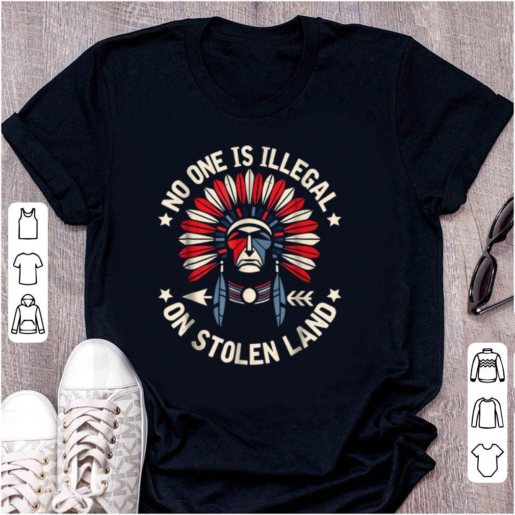 Original No One Is Illegal On Stolen Land Indigenous Immigrant shirt 1 - Original No One Is Illegal On Stolen Land Indigenous Immigrant shirt