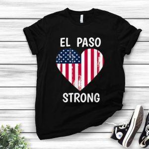 Pretty El Paso Strong American Flag Heart shirt
